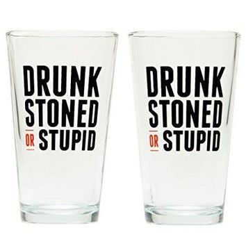 DRUNK STONED OR STUPID Pint Glass Set (Set of 2)