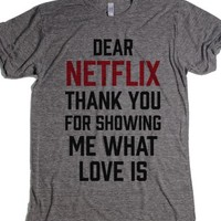 """Dear Netflix, Thank You For Showing Me What Love Is-T-Shirt 2XL"" 