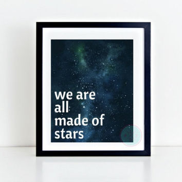PRINTABLE ART We Are All Made Of Stars Astronomy Prints Astronomy Art Space Art Galaxy Printables Space Printable Nebula Print Galaxy Prints