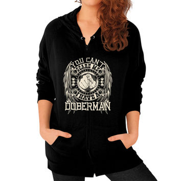 You can't scare me I have a Doberman Zip Hoodie (on woman)