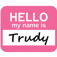 Trudy Hello My Name Is Mouse Pad