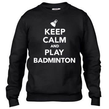 Keep calm and play Badminton Crewneck sweatshirt