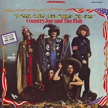 Country Joe And The Fish - I-Feel-Like-I'm-Fixin'-To-Die (LP, Album, Blu)