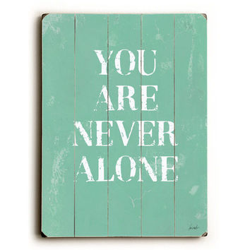 You Are Never Alone by Artist Lisa Weedn Wood Sign