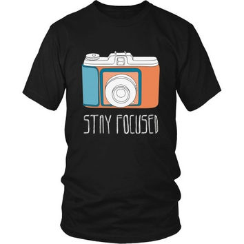Photography T Shirt - Stay Focused