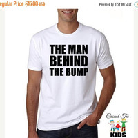 SALE The Man Behind The Bump on White Funny TShirt New Dad Pregnancy Baby Shower Gift