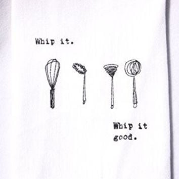 Flour Sack Quote Dish Kitchen Towels (Whip it. Whip it good.)