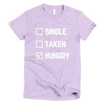 Single Taken Hungry Women's T-shirt