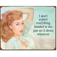 I Don't Expect Everything Handed to Me Distressed Retro Vintage Tin Sign