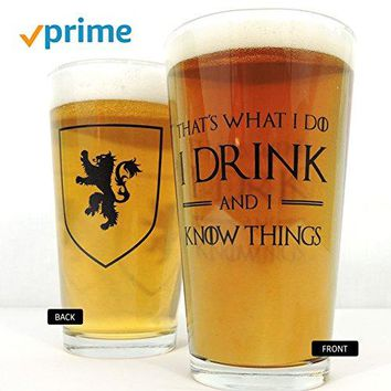 I Drink and I Know Things Beer Glass  Perfect gift for Game of Thrones fans  Tyrion Lannister Mug Cup  16oz  Made in USA