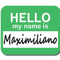 Maximiliano Hello My Name Is Mouse Pad