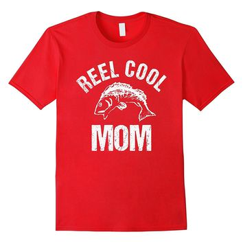 Reel Cool Mom Fish Hunt Camp Hike Funny Gag Gift T Shirt