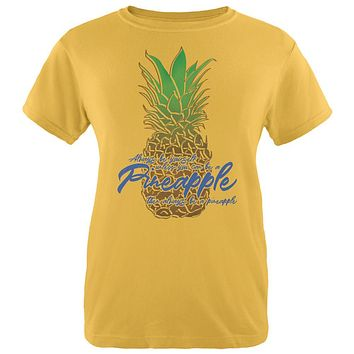Always Be Yourself Pineapple Womens T Shirt