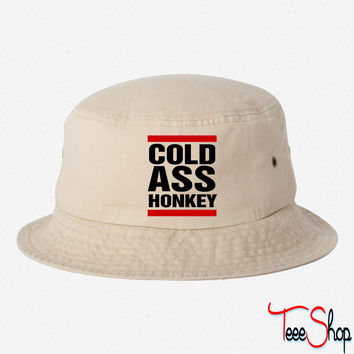 cold ass honkey shirt bucket hat