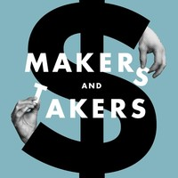 Makers and Takers: The Rise of Finance and the Fall of American Business Hardcover – May 17, 2016