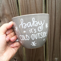 Baby It's Cold Outside Mug, Hand Painted Coffee Mug, Christmas Mug, Grey Mug, Limited Edition Coffee Mug