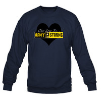 Our Love is Army Strong Crewneck Sweatshirt