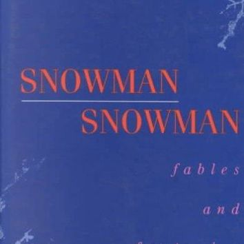 Snowman Snowman: Fables and Fantasies