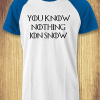 You Know Nothing Jon Snow Game of Thrones Baseball Raglan Tee - zLi Unisex Tees For Man And Woman / T-Shirts / Custom T-Shirts / Tee / T-Shirt
