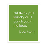 Put Away Your Laundry (or I'll Punch you in the Face) cheeky modern original print leaf green