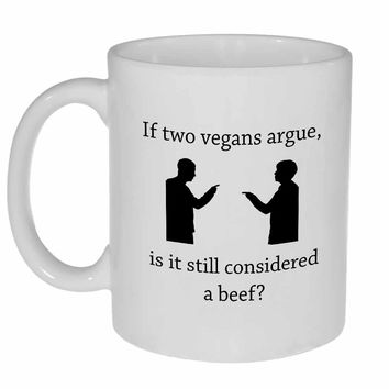 Vegan Argument Funny Coffee or Tea mug
