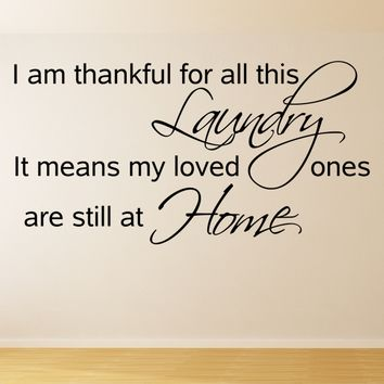 I am thankful for all this laundry wall decal quote