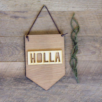Holla . Laser Cut Wood . Wall Hanging Banner . Wall Art . Home Decor . Wood Sign