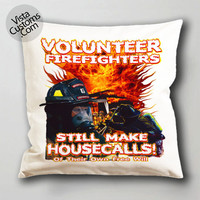 Firefighter quotes pillow case, cushion cover ( 1 or 2 Side Print With Size 16, 18, 20, 26, 30, 36 inch )