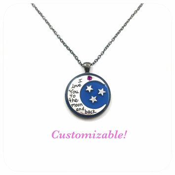 I love you to the moon and back necklace / birthstone jewelry / mothers necklace / moon jewelry / moon and stars necklace / family jewelry