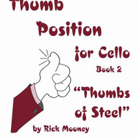 Thumb Position for Cello, Book 2: Thumbs of Steel
