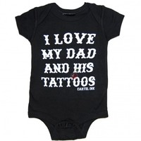 Cartel Ink I Love My Dad Baby Onesuit | Tattoo Clothing