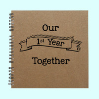 Our 1st Year Together - Book, Large Journal, Personalized Book, Personalized Journal, Scrapbook, Smashbook