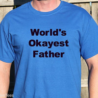 World's Okayest Father Shirt