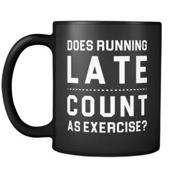 Does Running Late Count As Exercise Mug in Black