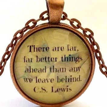 There Are Far Far Better Things Ahead | C.S. Lewis Quote Necklace