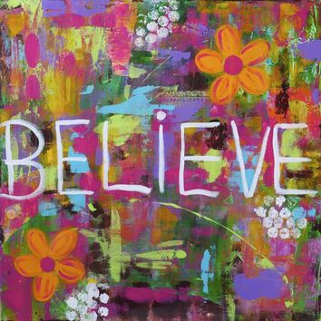 Believe Motivational Inspirational Multicolored Giclee Print  8x8