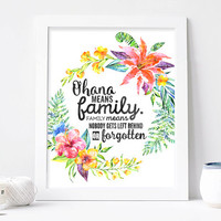 Ohana Means Family Family Means Nobody Gets Left Behind or Forgotten, Sign, Ohana Quote Poster, Ohana Sign, Family Poster Print, Art Print