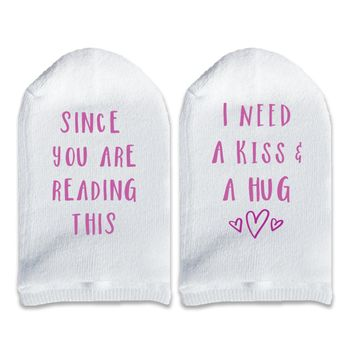 Since You Are Reading This I Need A Kiss And A Hug - Youth No Show Socks Text on Sole