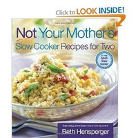 Amazon.com: Not Your Mother's Slow Cooker Recipes for Two (NYM Series) (9781558323414): Beth Hensperger: Books