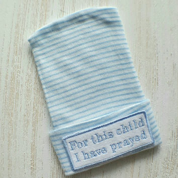 Newborn Boy Hospital Hat- For this child I have prayed hat, boy hospital hat, baby boy hat, baby boy newborn,  baby boy beanie