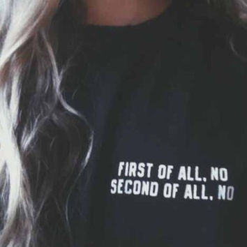 Plus size  Women Black White First of All No Second of All No  American T shirt  Woman Tee  Street Hippie Punk Womens Tshirt