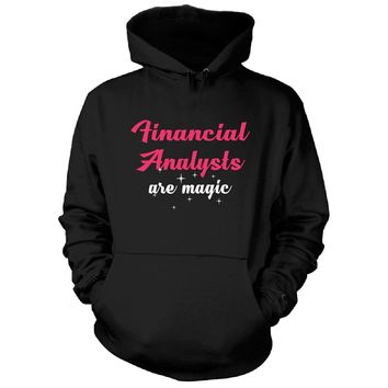 Financial Analysts Are Magic. Awesome Gift - Hoodie