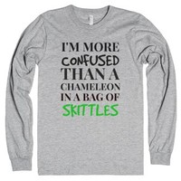 I'm more confused than a chameleon in a bag of skittles grey long s...