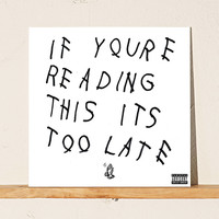Drake - If You're Reading This It's Too Late LP   Urban Outfitters