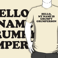 Funny 'Hello My Name is Grumpy Grumperson' Haters T-Shirt and Accessories