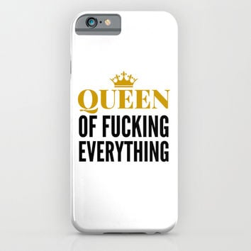 QUEEN OF FUCKING EVERYTHING iPhone & iPod Case by CreativeAngel