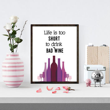 Life is Too Short to Drink Bad Wine Printable, Wine Quote Printable, Quote Printable, Wine Print, Positive Quote, Champagne Printable,
