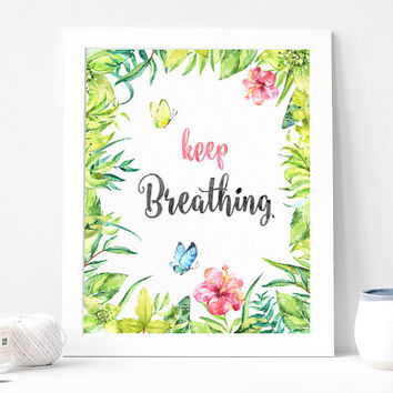 Keep Breathing, Watercolor Art, Aquarelle Flower Floral Wreath Inspirational Office Quote Print Printable Plants 8x10