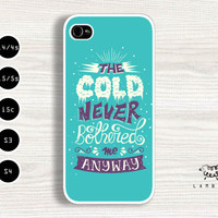 """iPhone 5/5s, 5c, 4/4s & Samsung Galaxy S4, S3 Cases   Disney / Frozen Movie / """"The cold never bothered me anyway."""" iPhone 5 Case"""