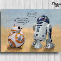 I love you i know star wars love R2D2 and bb8 poster star wars decor